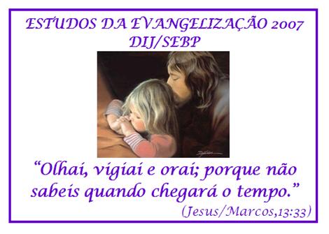 ESTUDOS DA EVANGELIZAÇÃO 2007