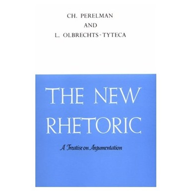 Chaim Perelman Lucie Olbrechts-Tyteca The New Rhetoric