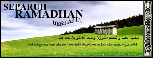 separuh ramadhan berlalu - Miro CornerZ