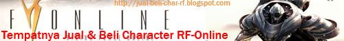 Tempatnya Jual & Beli Char RF-Online | Karakter RF-Online Indonesia