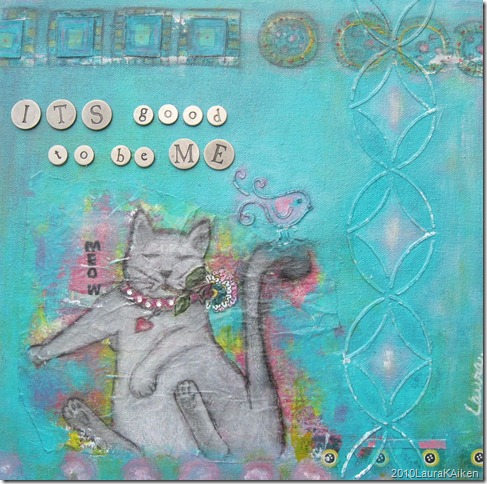 copyright2010LauraKAiken_it's_good_to_be_me   acrylic mixed media 12x12 on canvas prints available   ART FOR PAWS