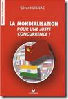 La mondialisation  Pour une juste concurrence