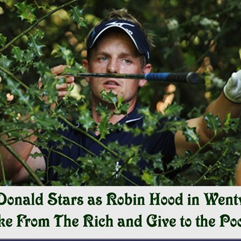 Luke Donald As Robin Hood