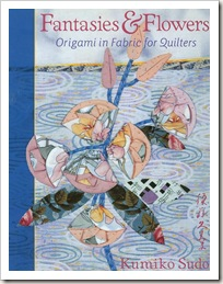 Fantaisies and flowers - Origami in fabric for quilters