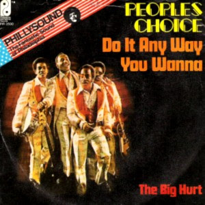 People's Choice - Do It Any Way You Wanna / The Big Hurt