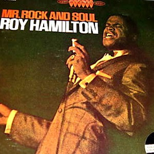 Roy Hamilton - Mr. Rock And Soul