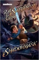 The Shadowmask by R.A. Salvatore and Geno Salvatore