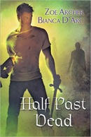 Half Past Dead by Zoe Archer and Bianca D&#39;Arc