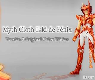 ¡Myth Cloth V3 OCE de Ikki de Fénix para agosto!