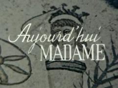 aujourdhui madame