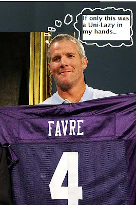 Brett Favre wants a Uni-Lazy