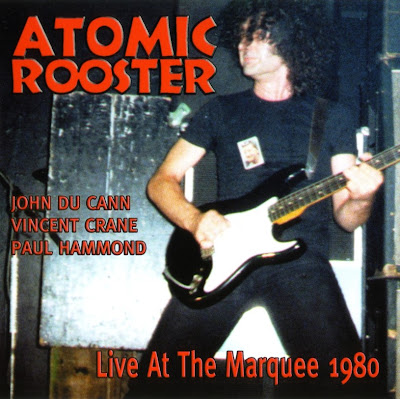 Atomic Rooster ~ 2002 ~ Live at Marquee 1980