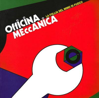 Officina Meccanica ~ 1976 ~ La Follia Del Mimo Di Fuoco