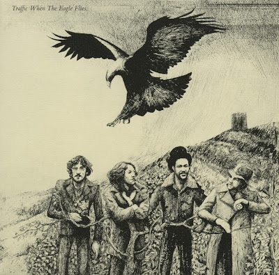 Traffic ~ 1974 ~ When the Eagle Flies