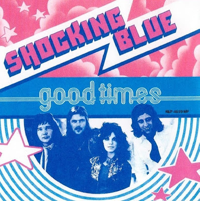 Shocking Blue ~ 1974 ~ Good Times