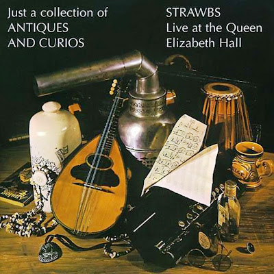 the Strawbs ~ 1970 ~ Just A Collection Of Antiques And Curios