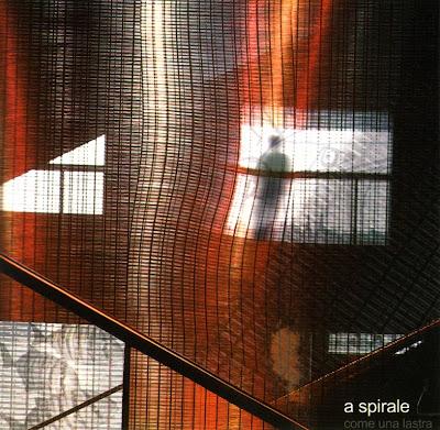A Spirale ~ 2004 ~ Come Una Lastra