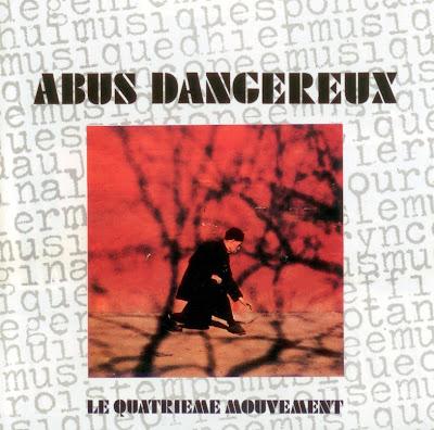 Abus Dangereux ~ 1980 ~ Le Quatrieme Mouvement
