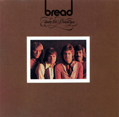 Bread ~ 1972a ~ Baby I'm - A Want You