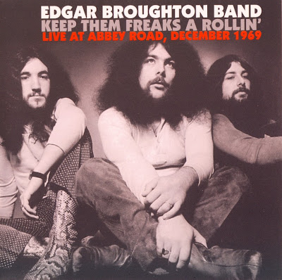 the Edgar Broughton Band ~ 2004 ~ Keep Them Freaks a Rollin': Live at Abbey Road 1969