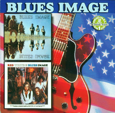 Blues Image ~ 1969 ~ Blues Image + 1970 ~ Red White & Blues Image