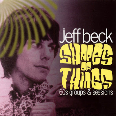 Jeff Beck ~ 2003 ~ Shapes of things. 60s groups & sessions
