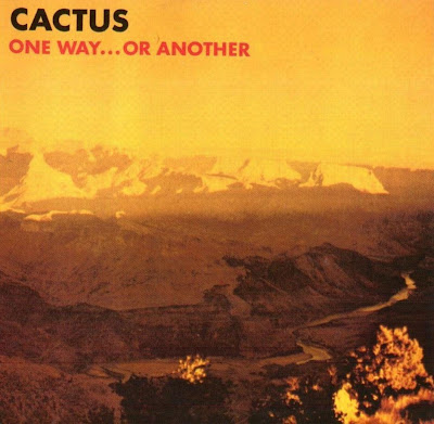 Cactus ~ 1971 ~ One Way...Or Another