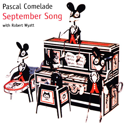 Pascal Comelade with Robert Wyatt ~ 2000 ~ September Song