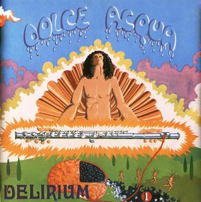 Delirium ~ 1971 ~ Dolce Acqua