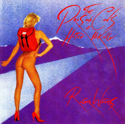 Roger Waters ~ 1984 ~ The Pros & Cons Of Hitch Hiking