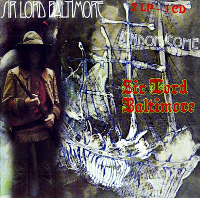 Sir Lord Baltimore ~ 1970 ~ Kingdom Come + 1971 ~ Sir Lord Baltimore