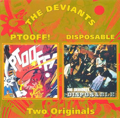 the Deviants ~ 1967 ~ Ptooff! + 1968 ~ Disposable