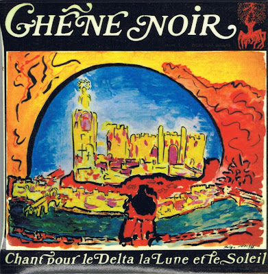 Chêne Noir ~ 1976 ~ Chant pour le Delta, la Lune et le Soleil