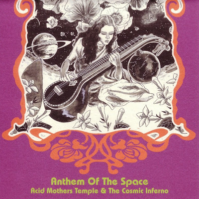 Acid Mothers Temple & the Cosmic Inferno ~ 2005 ~ Anthem of the Space