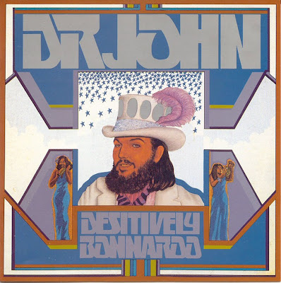 Dr. John - 1974 - Desitively Bonnaroo