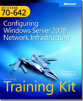 MS Press - MCTS Self Paced Training Kit Exam 70-642 Configuring Windows Server 2008 Network Infrastructure (2008)