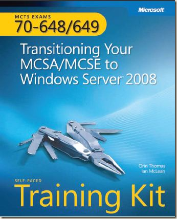 MS Press - Transitioning Your MCSA-MCSE To Windows Server 2008 (2009)