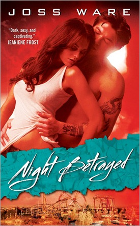 Night Betrayed - Joss Ware - August 2010 Reveal