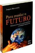 Livro: Para mudar o futuro