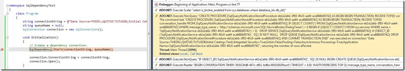 SqlDependency wraps a lot of Service Broker-specific T-SQL code
