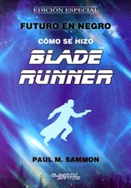 Blade Runner, cómo se hizo, Futuro en Negro. Cómpralo Online!