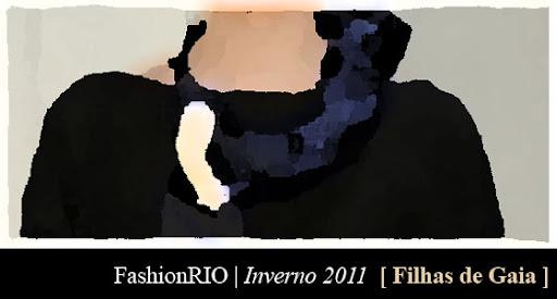 DIA1b - Fashion Rio inverno 2011 - Filhas de Gaia