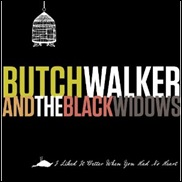 I Liked It Better When You Had No Heart – Butch Walker