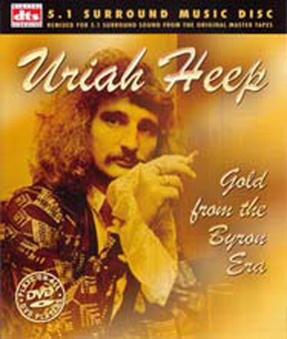 Uriah Heep: Gold From The Byron Era - DVD Audio 2004