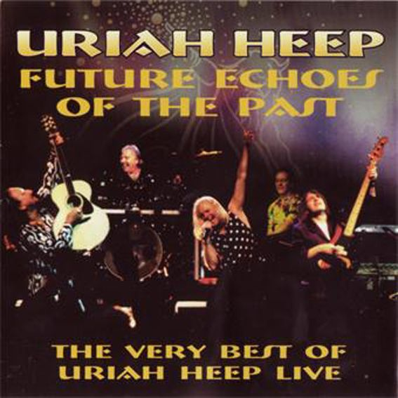 Uriah Heep - Future Echoes in the Past - Live - 2000