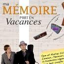 MA MEMOIRE PART EN VACANCES / Evelyne & Alain Azéma
