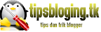 tips dan trik blogger