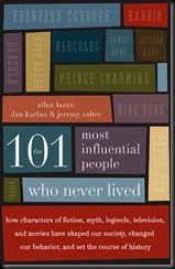 101 Most Influential People Who Never Lived, The - Allan Lazar