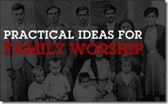 Practical-Ideas-Family-Worship