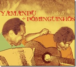 YAMANDÚ e DOMINGUINHOS